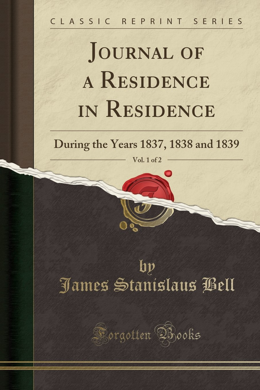 Journal of a residence in Circassia during the years 1837, 1838, and 1839 by James Stanislaus Bell (Vol. I & II)