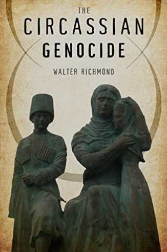 The Circassian Genocide by Walter Richmond